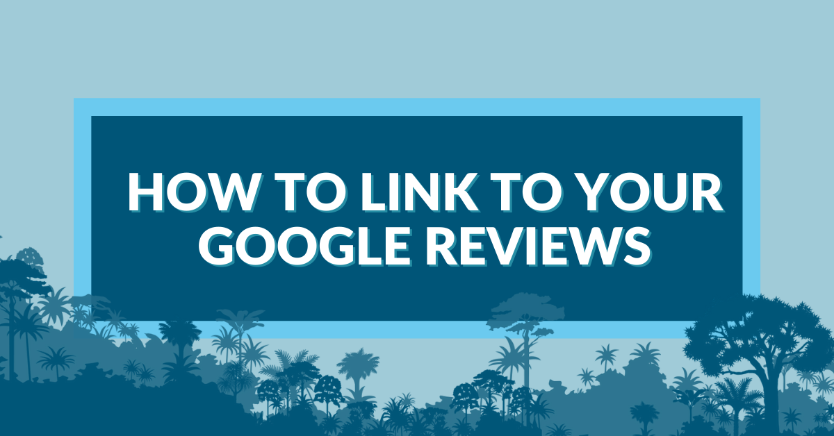 "Image displaying the guide title ""how to link to your Google Reviews"""