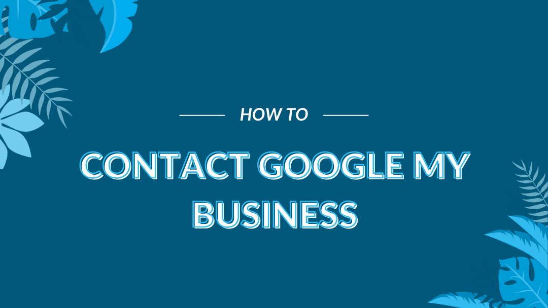 "Image Displaying Google My Business Guide Title ""How to Contact Google My Business"""