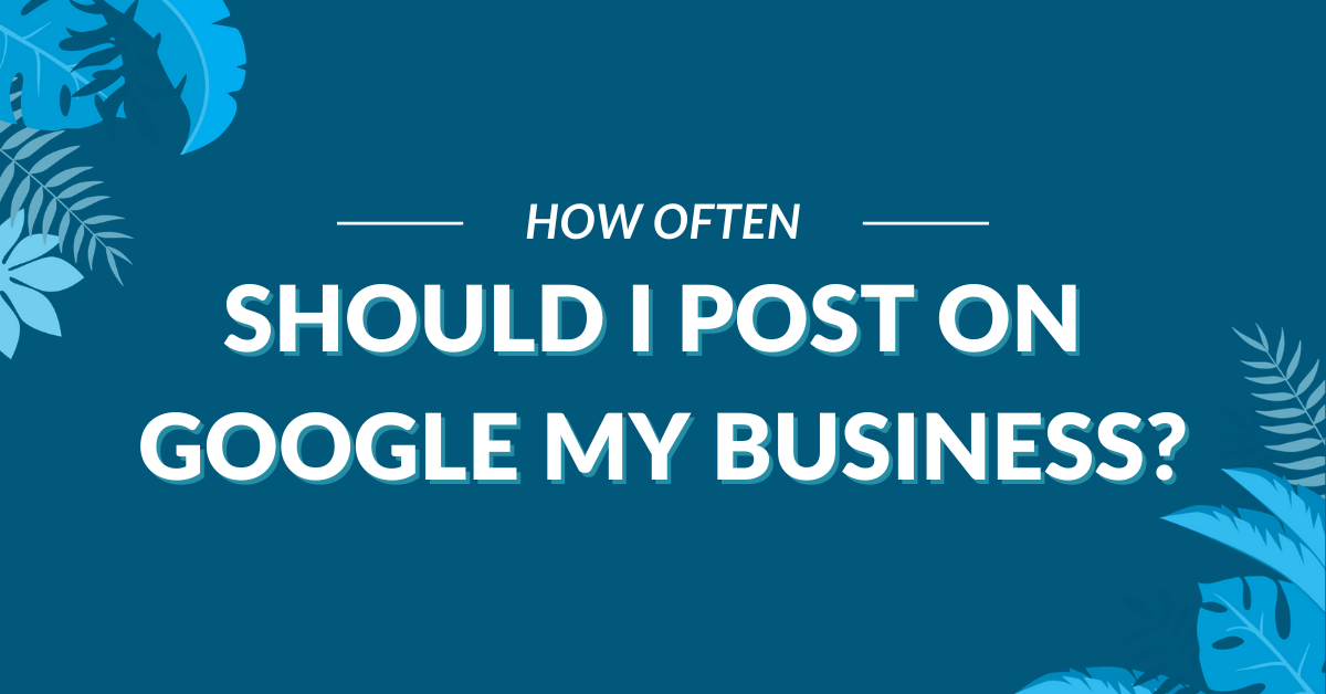 "Image Displaying Google My Business Guide Title ""Should I Post on Google My Business"""