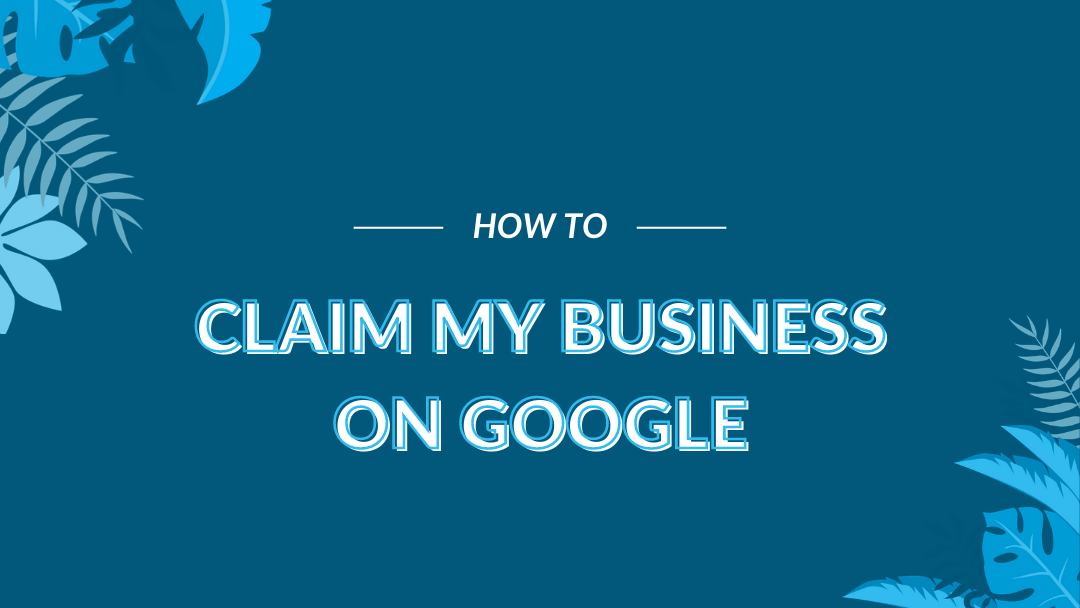 "Image Displaying Google My Business Guide Titled ""how to claim my business on Google"""
