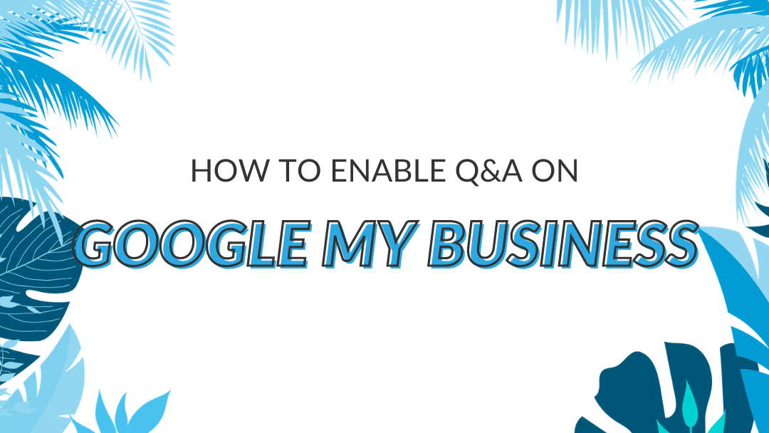 "Image Displaying Google My Business Guide Title ""How to enable Q&A on Google My Business"""