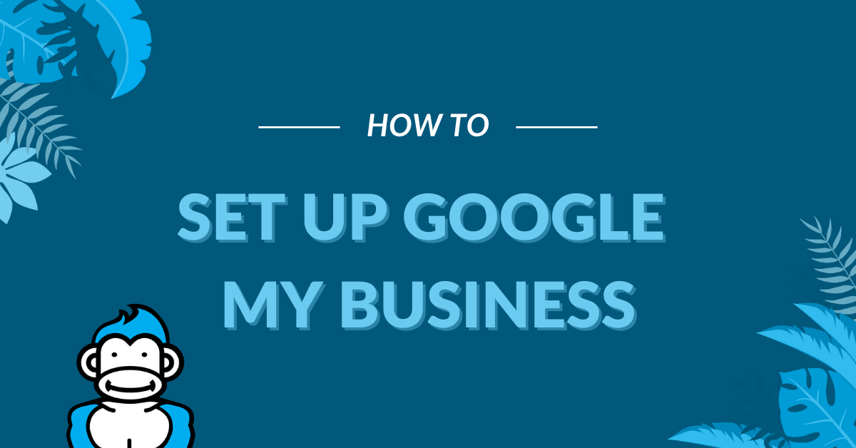 """Image Displaying Google My Business guide title """"How to set up google my business"""""""