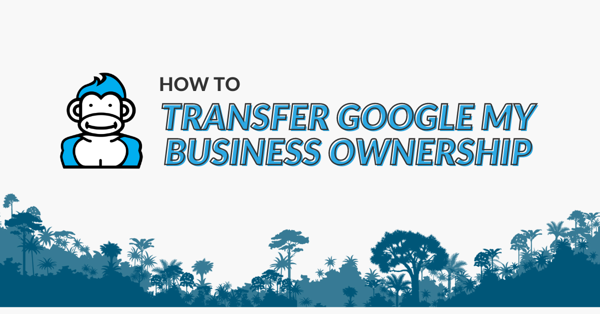 "Image Displaying Google My Business guide title ""how to transfer google my business ownership"""