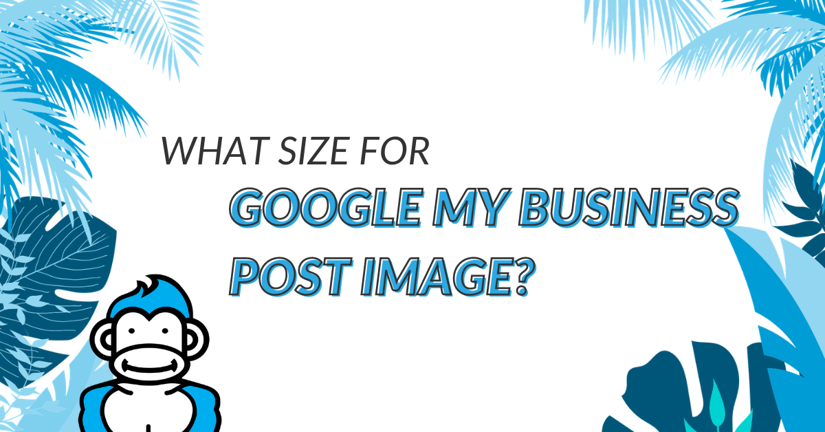 "Image Displaying the guide title ""What size for Google My Business Post Image"""